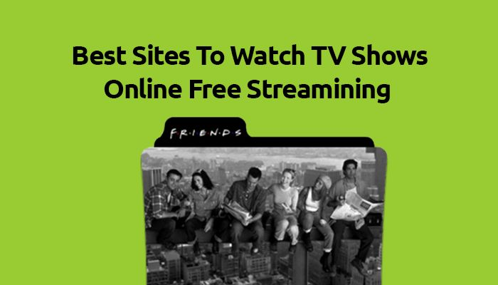 Want to know where can you watch tv shows online for free? If yes, you have come to right place. Today, I am going to share 10 Best Sites to watch TV shows online free streaming for full episodes.