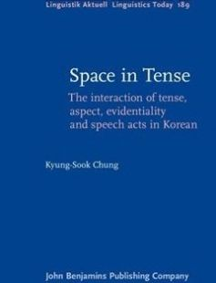 Space in Tense: The interaction of tense aspect evidentiality and speech acts in Korean free download by Kyung-Sook Chung ISBN: 9789027255723 with BooksBob. Fast and free eBooks download.  The post Space in Tense: The interaction of tense aspect evidentiality and speech acts in Korean Free Download appeared first on Booksbob.com.