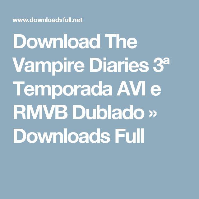 Download The Vampire Diaries 3ª Temporada AVI e RMVB Dublado » Downloads Full