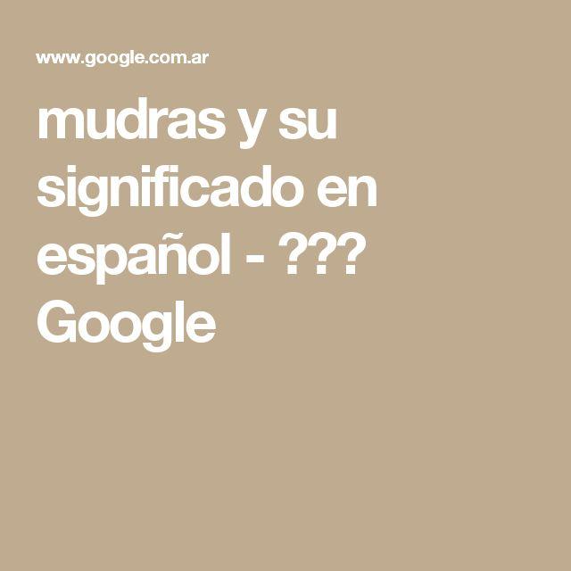 Artesanato Significado Español ~ mudras y su significado en español u0628 u062d u062b Google u200f moudras Pinterest En español, Español y