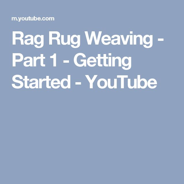Rag Rug Weaving - Part 1 - Getting Started - YouTube