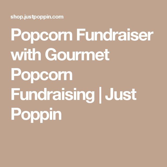 Popcorn Fundraiser with Gourmet Popcorn Fundraising | Just Poppin