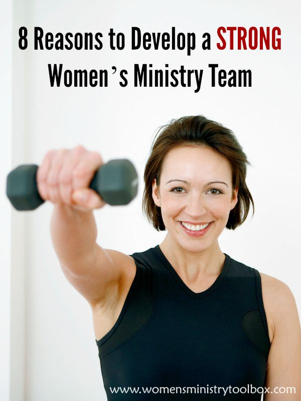 8 Reasons to Develop a Strong Women's Ministry Team - Women's Ministry Toolbox