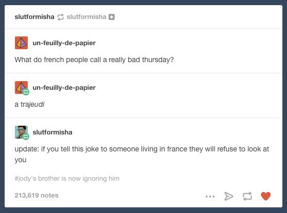 On terrible French puns: | 19 Tumblr Posts That Would Make Any French Person Roll Their Eyes