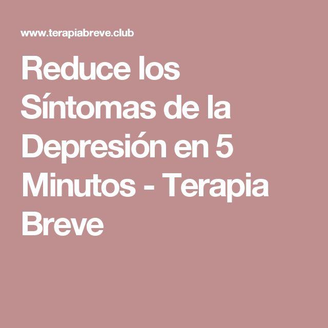 Reduce los Síntomas de la Depresión en 5 Minutos  - Terapia Breve
