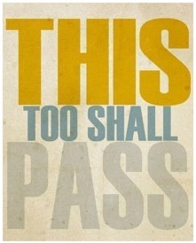 this too shall pass...Mama Quotes, Hard Time