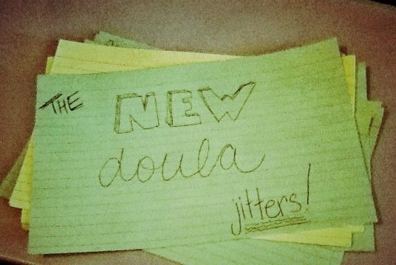 """I think it took me about 10-15 births before I got past the """"new doula jitters"""".  The new doula jitters is what I call the nervous feeling I would get from the"""