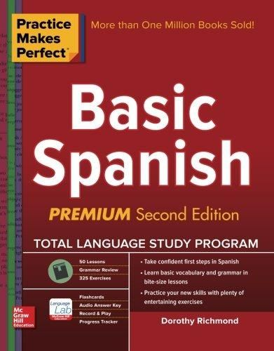 Practice Makes Perfect Basic Spanish, Second Edition: (Beginner) 325 Exercises + Online Flashcard App + 75-minutes of Streaming Audio (Pract