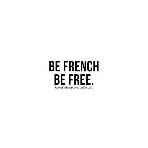 Be french Be free - #JaimeLaGrenadine