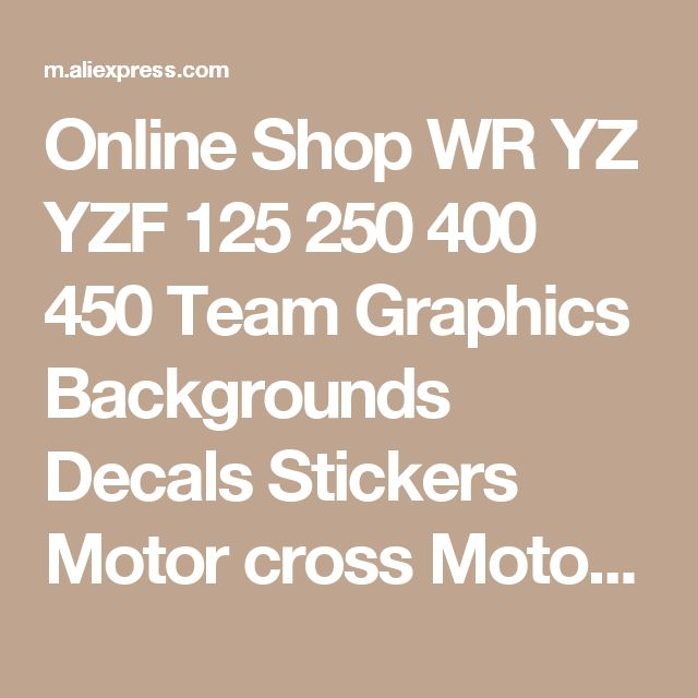 Online Shop WR YZ YZF 125 250 400 450  Team Graphics Backgrounds Decals Stickers  Motor cross Motorcycle Dirt Bike MX Racing Parts YGR024 | Aliexpress Mobile