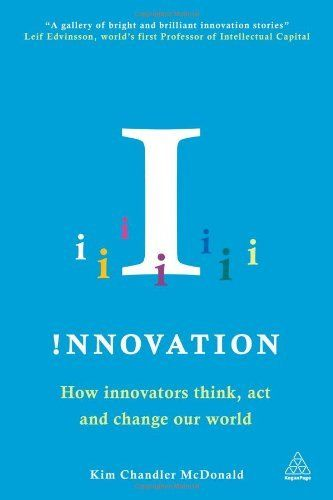 Innovation: How Innovators Think, Act and Change Our World by Kim Chandler McDonald, http://www.amazon.co.uk/dp/0749469668/ref=cm_sw_r_pi_dp_0a3tsb0J6RSAF