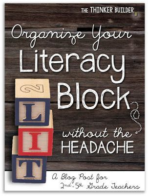 The Thinker Builder: Organize Your Literacy Block, Without the Headache, with a free planning template.