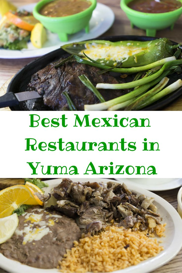 Travel the World: Three of the best Mexican restaurants in Yuma, Arizona.