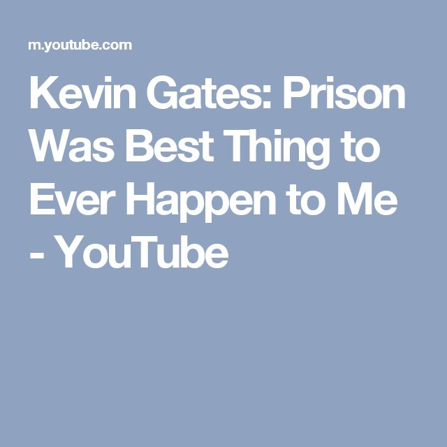 Kevin Gates: Prison Was Best Thing to Ever Happen to Me - YouTube