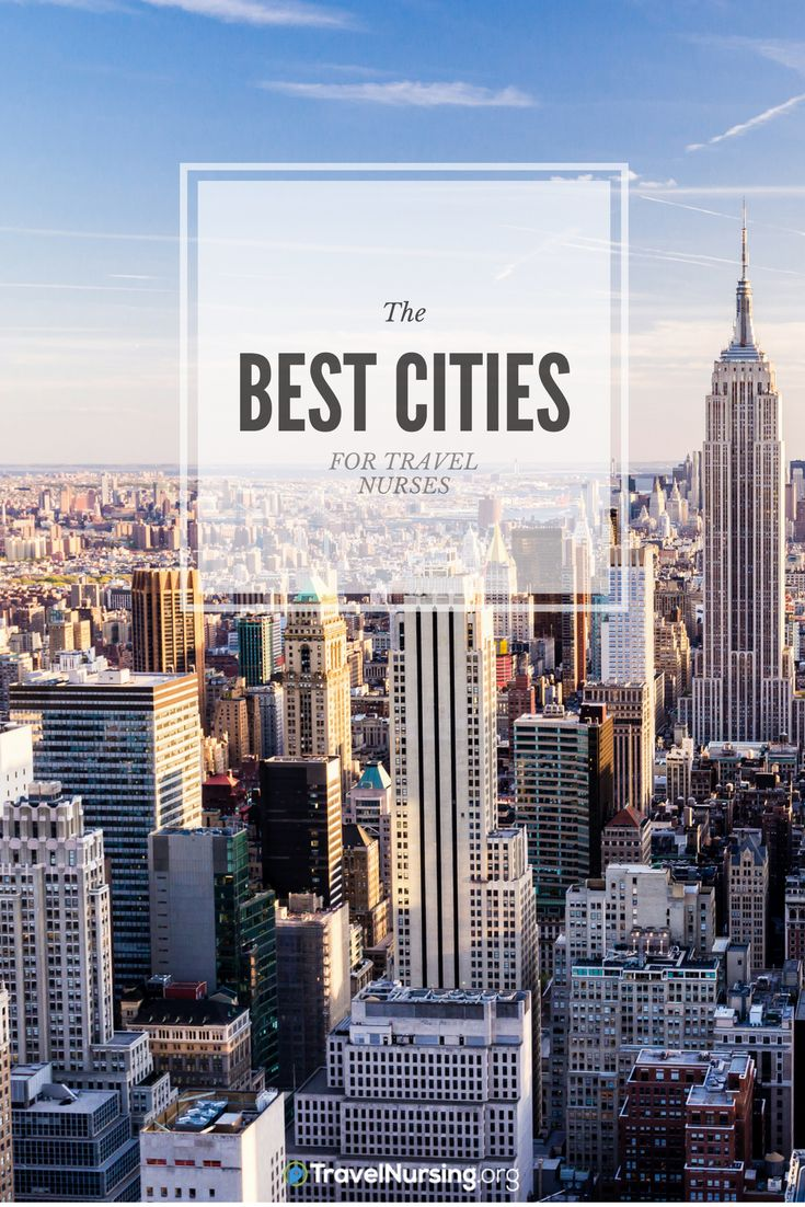 Here are some of the best cities for travel nurses! #travel #nurse #destination