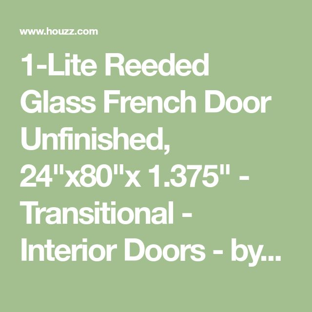 "1-Lite Reeded Glass French Door Unfinished, 24""x80""x 1.375"" - Transitional - Interior Doors - by International Door Company"