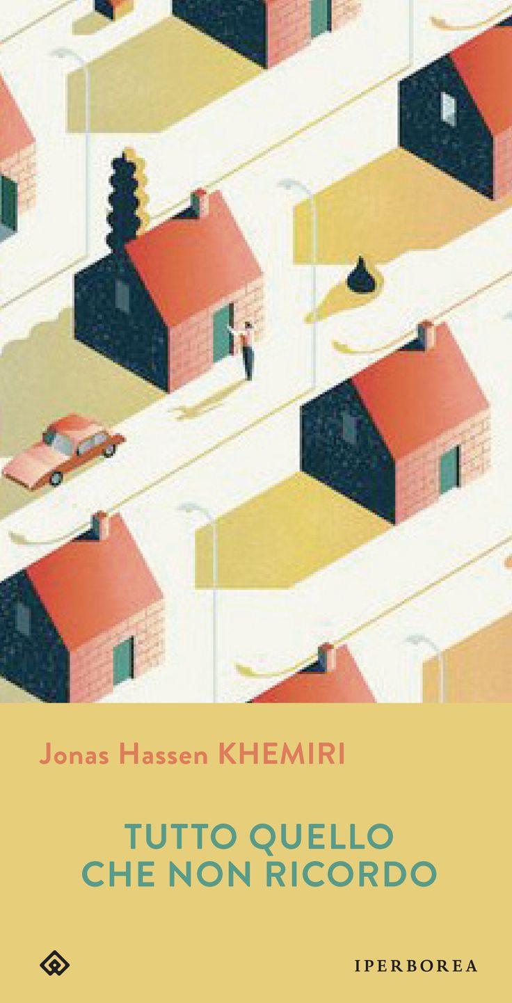 Tutto quello che non ricordo J.H. Khemiri - Iperborea- Svezia, giallo e immigrazione - romanzo e riflessione