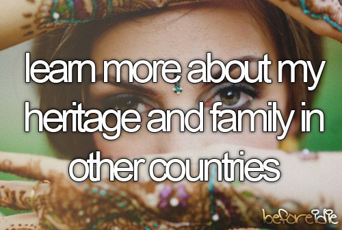 ♥ would love to learn more about my heritage (Yugoslavian, Italian, French, Polish).