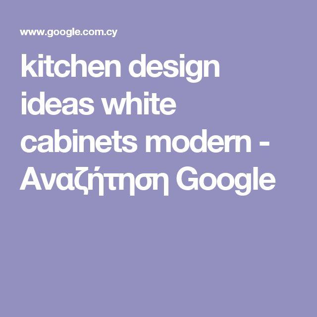 kitchen design ideas white cabinets modern - Αναζήτηση Google