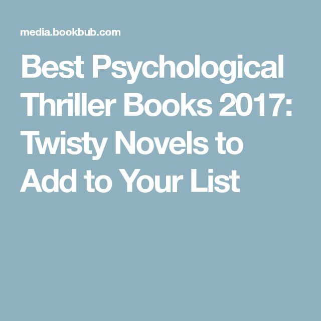 Best Psychological Thriller Books 2017: Twisty Novels to Add to Your List