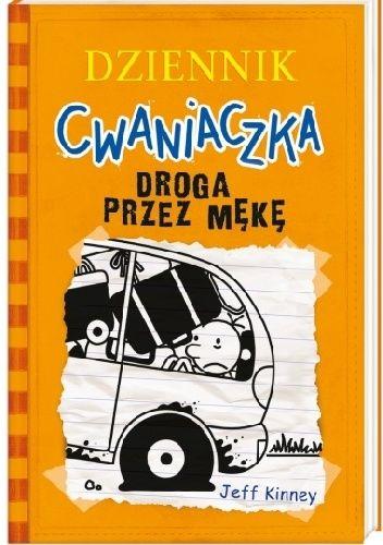 """Kinney, Jeff, """"Droga przez mękę"""", Nasza Księgarnia, Warszawa 2015. 221 stron."""