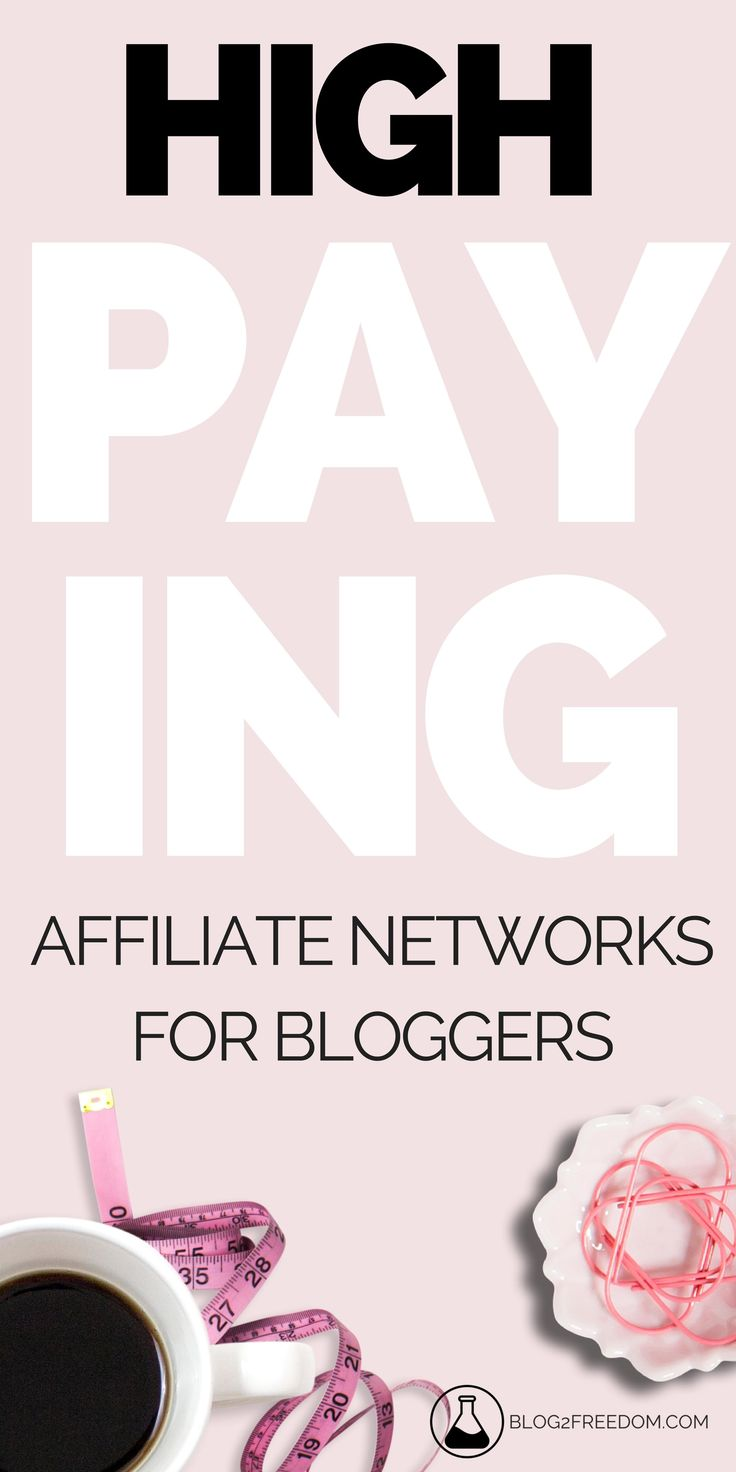 9 HIGH PAYING AFFILIATE NETWORKS, new bloggers low requirements, make money blogging — Blog 2 Freedom
