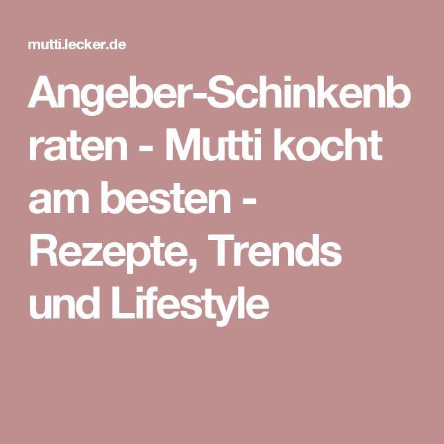 Angeber-Schinkenbraten - Mutti kocht am besten - Rezepte, Trends und Lifestyle