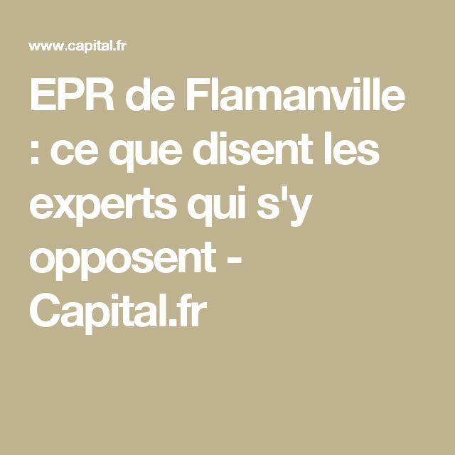 EPR de Flamanville : ce que disent les experts qui s'y opposent - Capital.fr