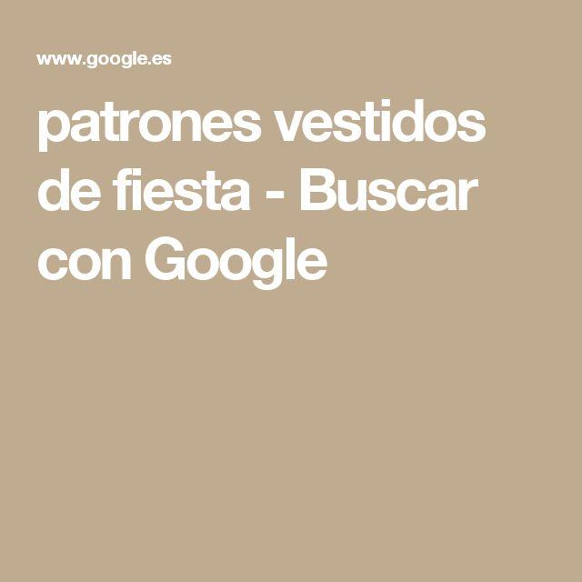 patrones vestidos de fiesta - Buscar con Google