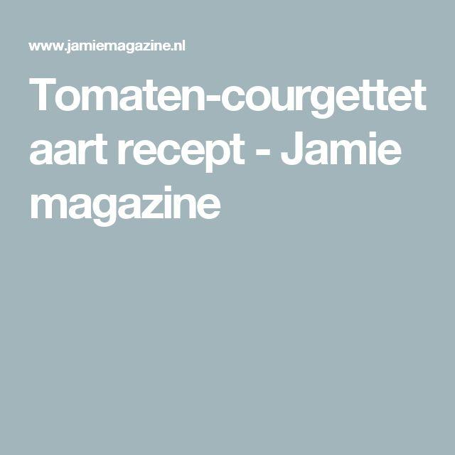 Tomaten-courgettetaart recept - Jamie magazine