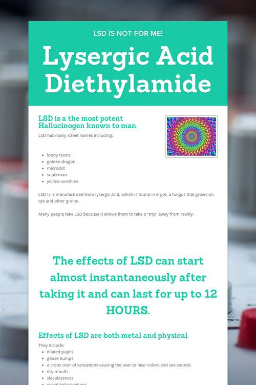 a study of lsd or lysergic acid diethylamide Health benefits of lysergic acid diethylamide 1) lsd relieves anxiety and pain in terminally ill patients lsd studies with advanced-stage cancer patients show a significantly reduced anxiety no adverse effects were reported (r) in one clinical study, 100 µg of lsd remarkably reduced the intensity and.
