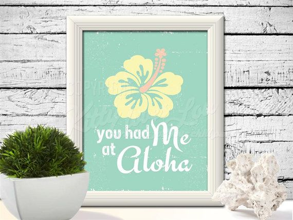 INSTANT DOWNLOAD You Had Me at Aloha printable digital file 8x10 hibiscus rustic Hawaiian love saying sign home decor wall beach cottage- LOVE this too!
