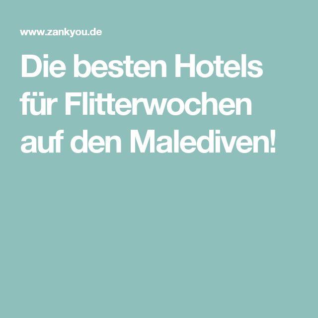 Die besten Hotels für Flitterwochen auf den Malediven!
