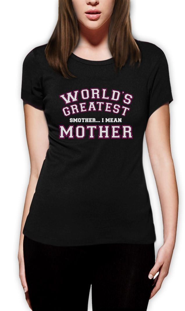 >> Click to Buy << World's Greatest Smother I Mean Mother - Funny Women T-Shirt Gift Idea Custom Print Casual O-Neck Top Tee 100% Cotton #Affiliate