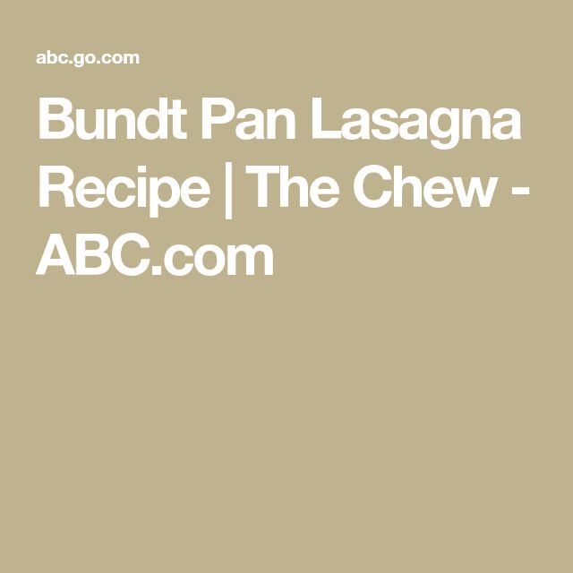 Bundt Pan Lasagna Recipe | The Chew - ABC.com
