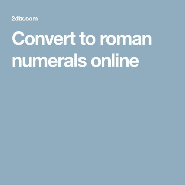 Convert to roman numerals online