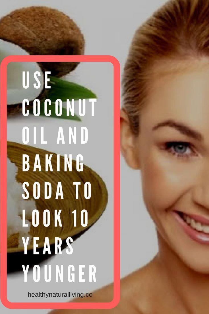 Dies ist, wie man Kokosnussöl und Backpulver verwendet, um 10 Jahre jünger auszusehen
