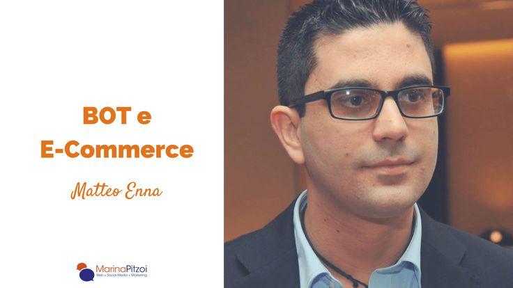 Bot per l'E-commerce: intervista a Matteo Enna