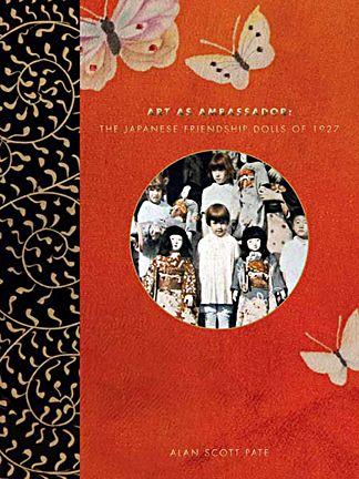 Book : The Art as Ambassador - The Japanese Friendship Dolls of 1927