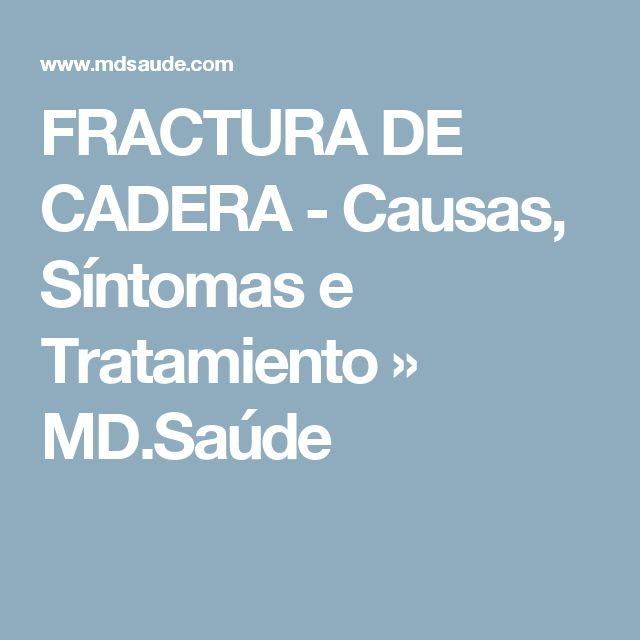 FRACTURA DE CADERA - Causas, Síntomas e Tratamiento » MD.Saúde