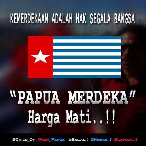 """KEMERDEKAAN ADALAH HAK SEGALA BANGSA """"PAPUA MERDEKA HARGA MATI..!!"""" http://bit.ly/1vNWHPv #Free_West_Papua #Salju #Kores #Lawan"""