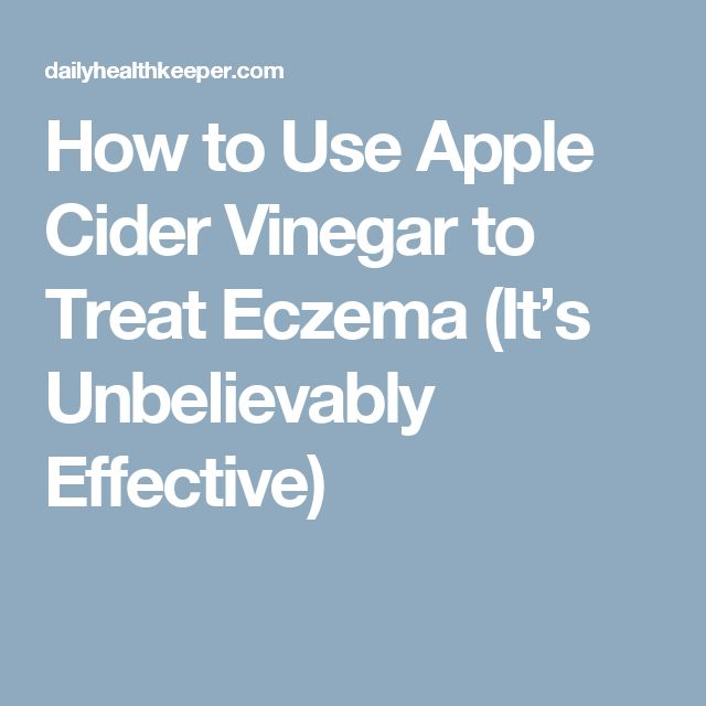 How to Use Apple Cider Vinegar to Treat Eczema (It's Unbelievably Effective)