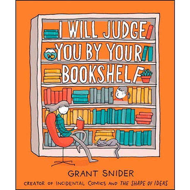 I Will Judge You By Your Bookshelf Estantes Para Libros Lectura Libros