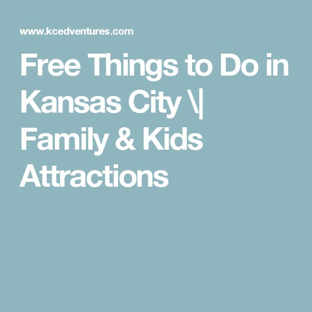 Free Things to Do in Kansas City \| Family & Kids Attractions