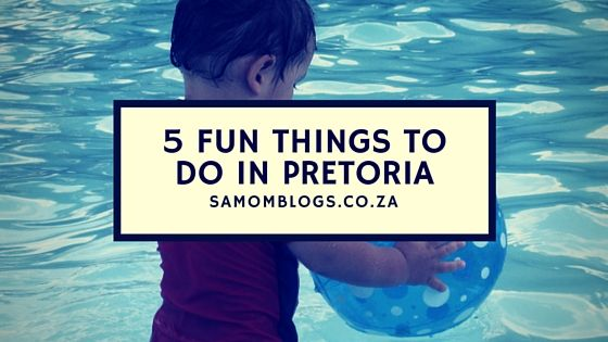 5 Things to do in Pretoria SAMom Blogs #thingstodoinSA #familyfriendly