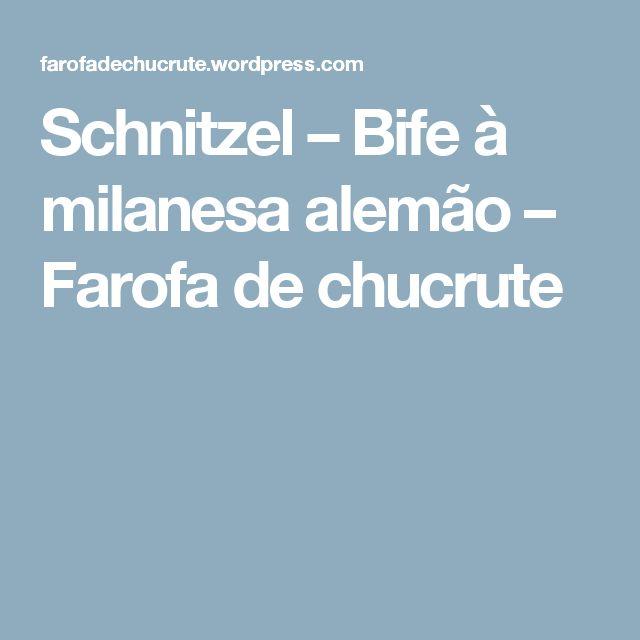Schnitzel – Bife à milanesa alemão – Farofa de chucrute