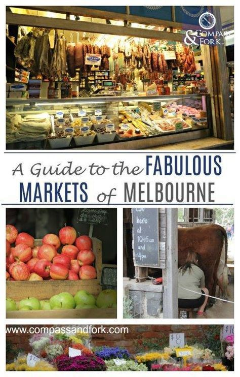 A Guide to the Fabulous Melbourne Markets www.compassandfork.com