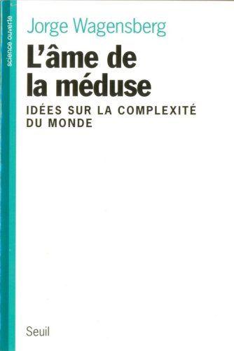 L'âme de la méduse : Idées sur la complexité du monde |  362.28 WAG