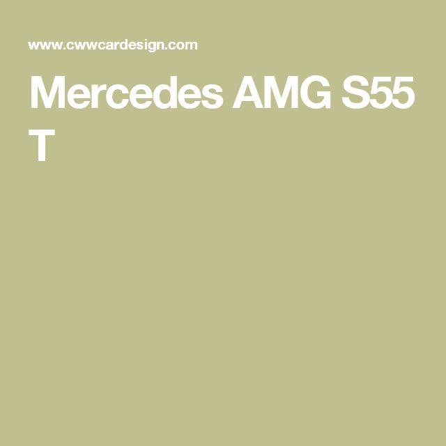 Mercedes AMG S55 T