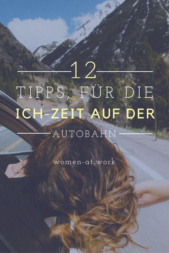 Eine lange Autofahrt ist wie ein Wellnesstag - 12 Tipps für die ICH-Zeit auf der Autobahn